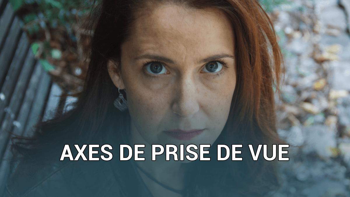 IMAGE A LA UNE AXES DE PRISE DE VUE 01