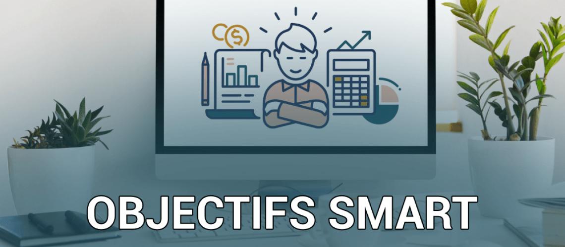 Les Objectifs SMART, la Solution pour Réussir vos Projets